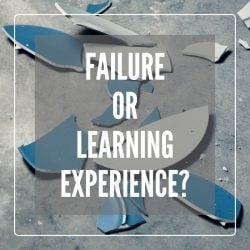 Failure or Learning Experience?