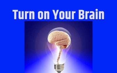 Turn On Your Brain