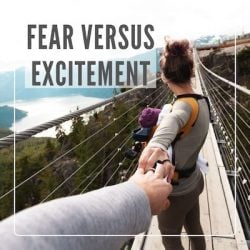 Fear Versus Excitement