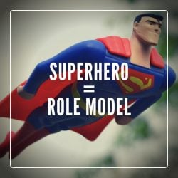 Superhero = Role Model